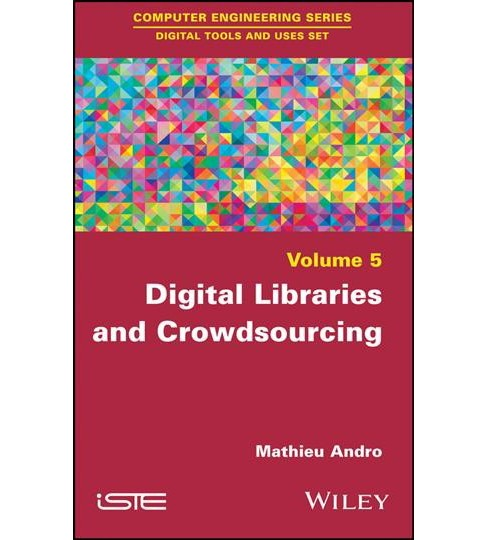 Digital Libraries and Crowdsourcing -  by Mathieu Andro (Hardcover) - image 1 of 1