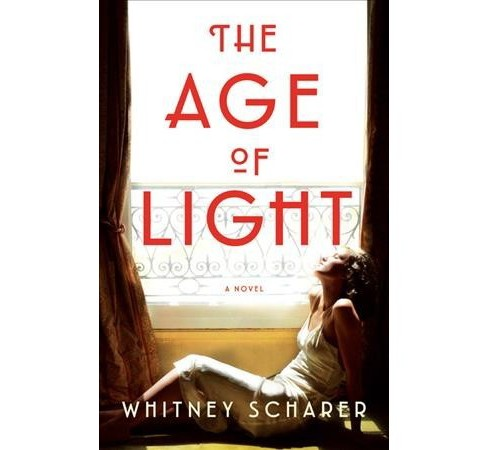 Age of Light -  by Whitney Scharer (Hardcover) - image 1 of 1