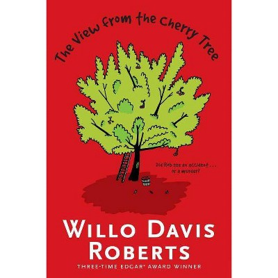 The View from the Cherry Tree - by  Willo Davis Roberts (Paperback)