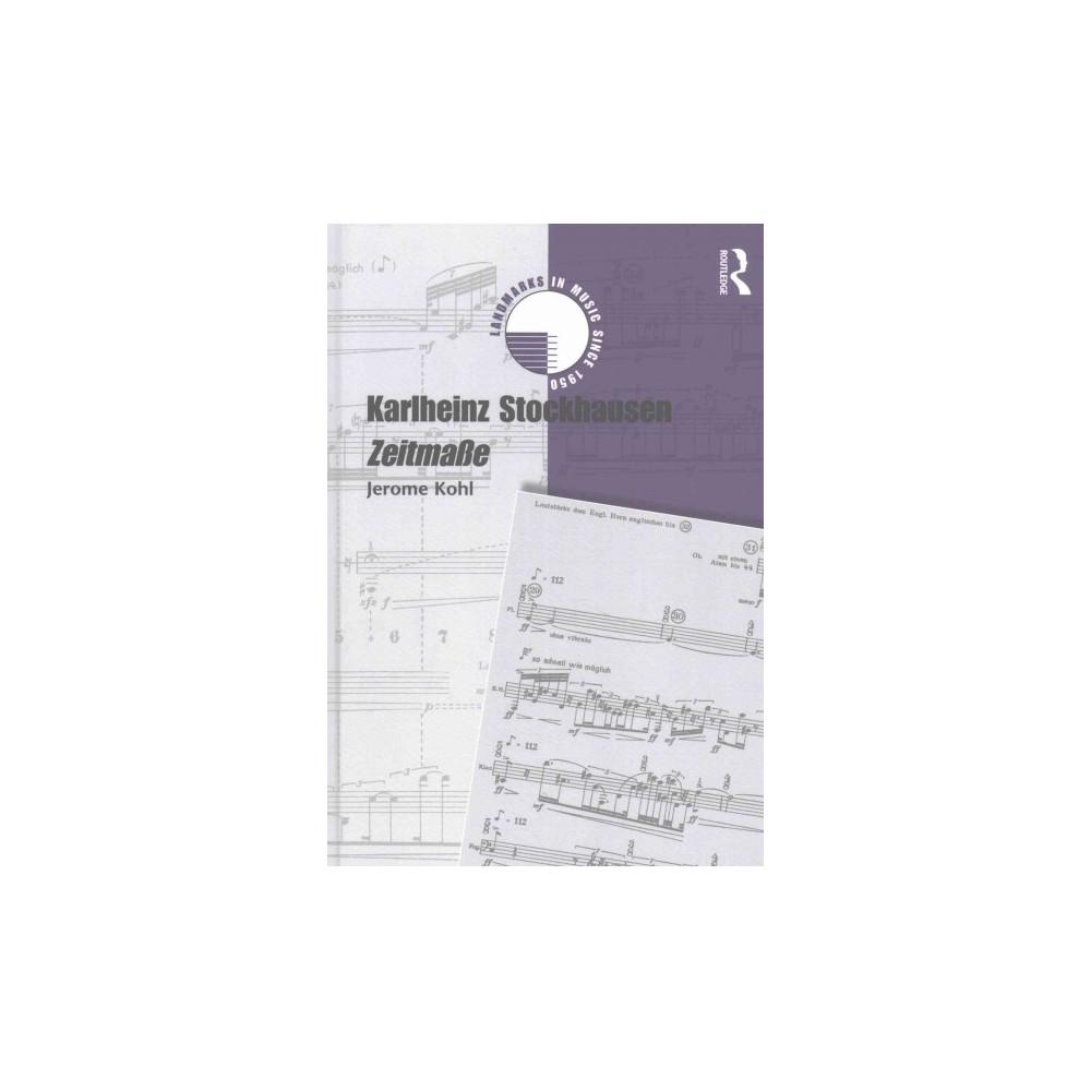 Karlheinz Stockhausen : Zeitmasse (Hardcover) (Jerome Kohl) Karlheinz Stockhausen : Zeitmasse (Hardcover) (Jerome Kohl)