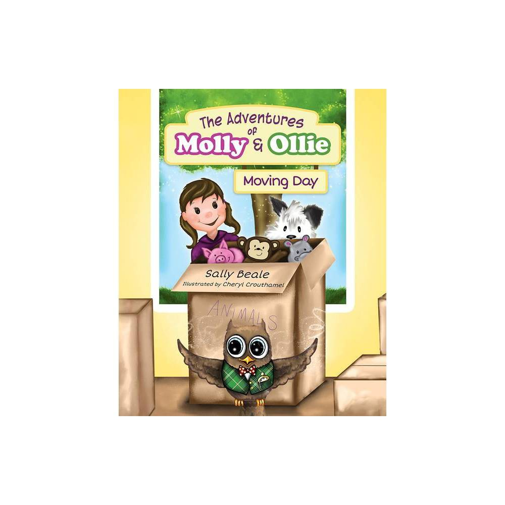 The Adventures Of Molly Ollie Moving Day By Sally Beale Hardcover