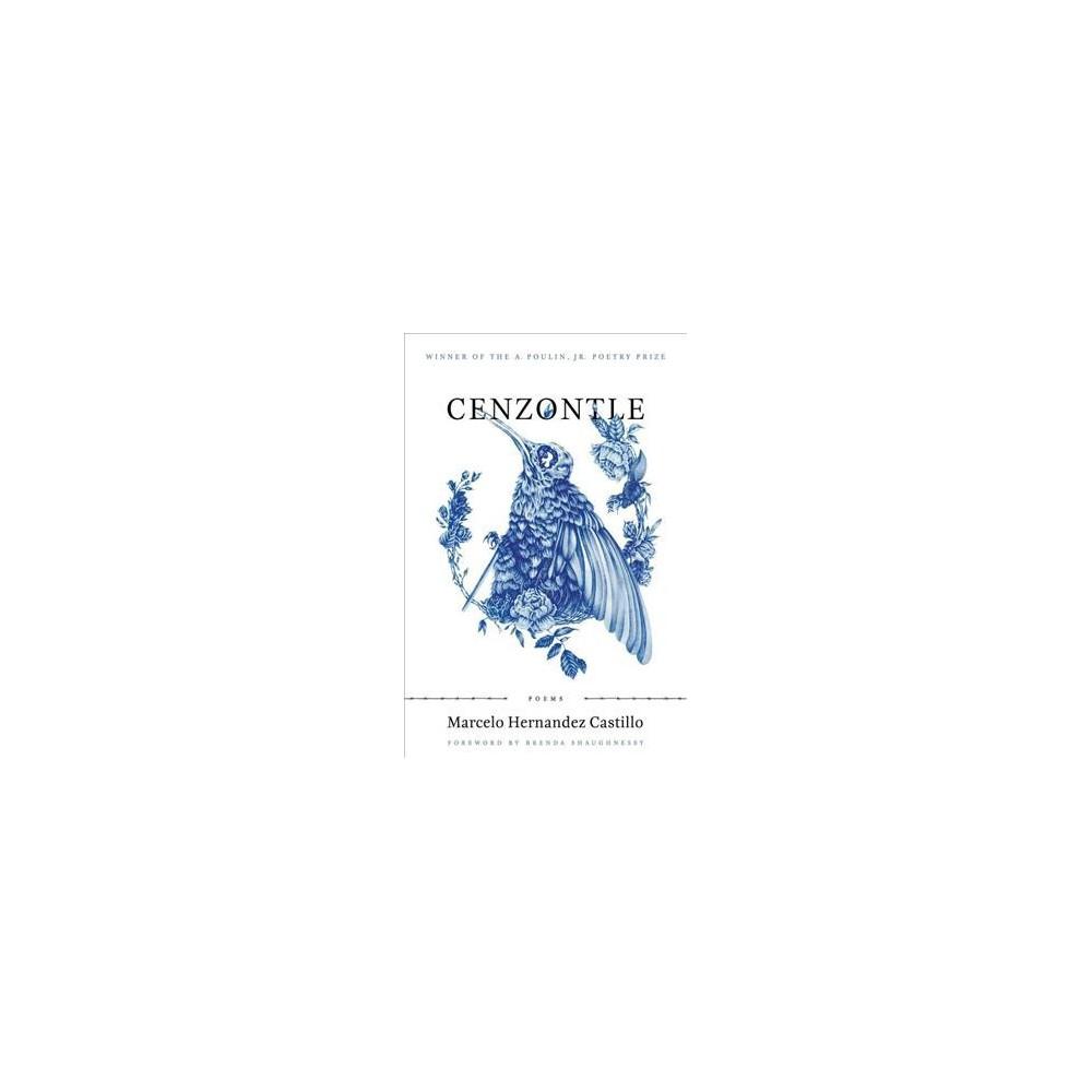 Cenzontle - (A. Poulin, Jr. New Poets of America) by Marcelo Hernandez Castillo (Paperback)