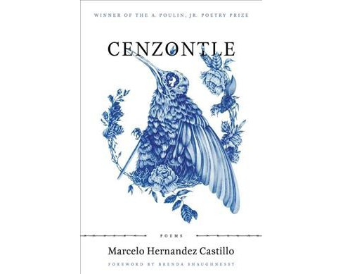Cenzontle -  (A. Poulin, Jr. New Poets of America) by Marcelo Hernandez Castillo (Paperback) - image 1 of 1