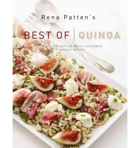 Rena Patten's Best of Quinoa : Enjoy the Best of Rena's Most-Loved Quinoa Recipes (Hardcover) - image 1 of 1