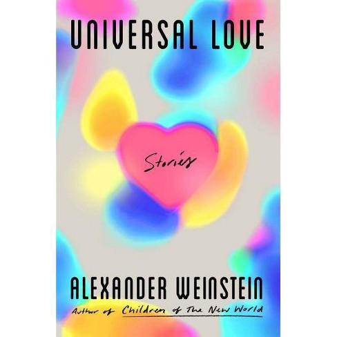 Universal Love - by  Alexander Weinstein (Hardcover) - image 1 of 1