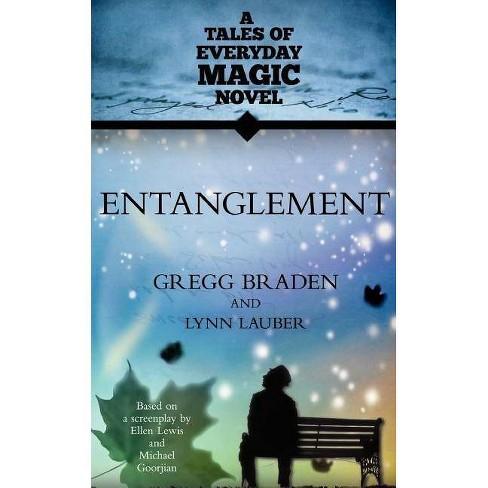 Entanglement - by  Gregg Braden & Lynn Lauber (Paperback) - image 1 of 1