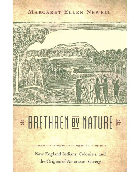 Brethren by Nature : New England Indians, Colonists, and the Origins of American Slavery (Reprint) - image 1 of 1