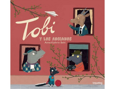 Tobi y los ancianos/ Tobi and the Elderly (Paperback) (Anne-kathrin Behl) - image 1 of 1