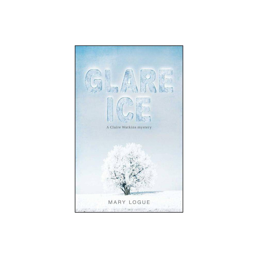 Glare Ice By Mary Logue Paperback