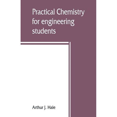 Practical chemistry for engineering students - by  Arthur J Hale (Paperback) - image 1 of 1