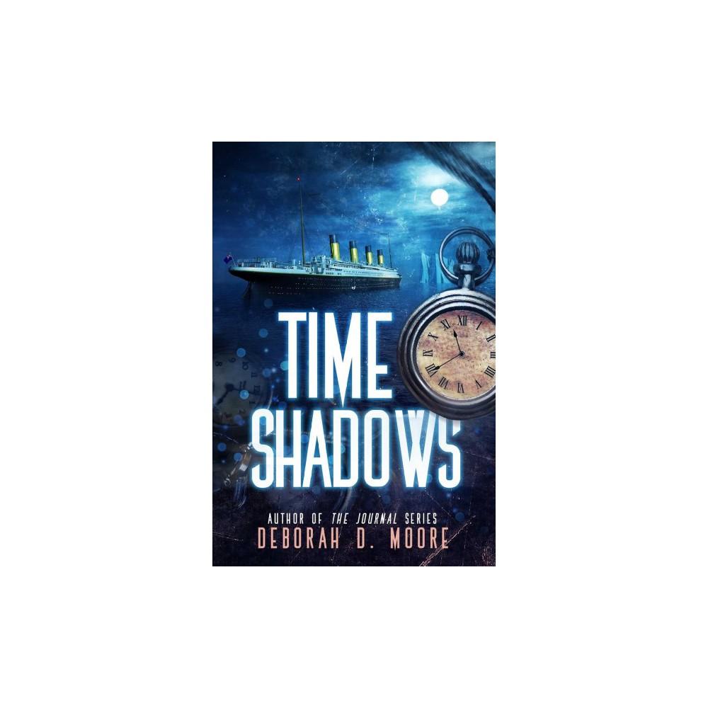 Time Shadows - by Deborah D. Moore (Paperback)