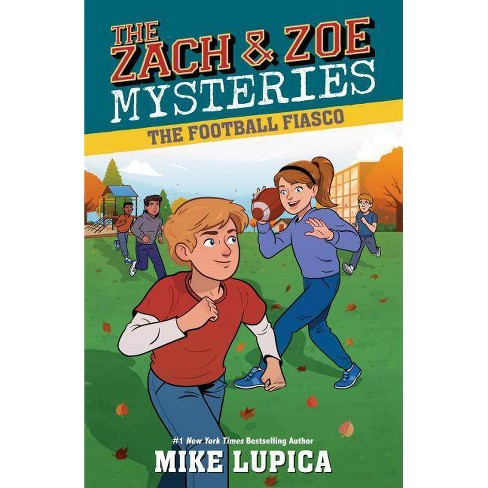 The Football Fiasco - (Zach and Zoe Mysteries) by  Mike Lupica (Hardcover) - image 1 of 1