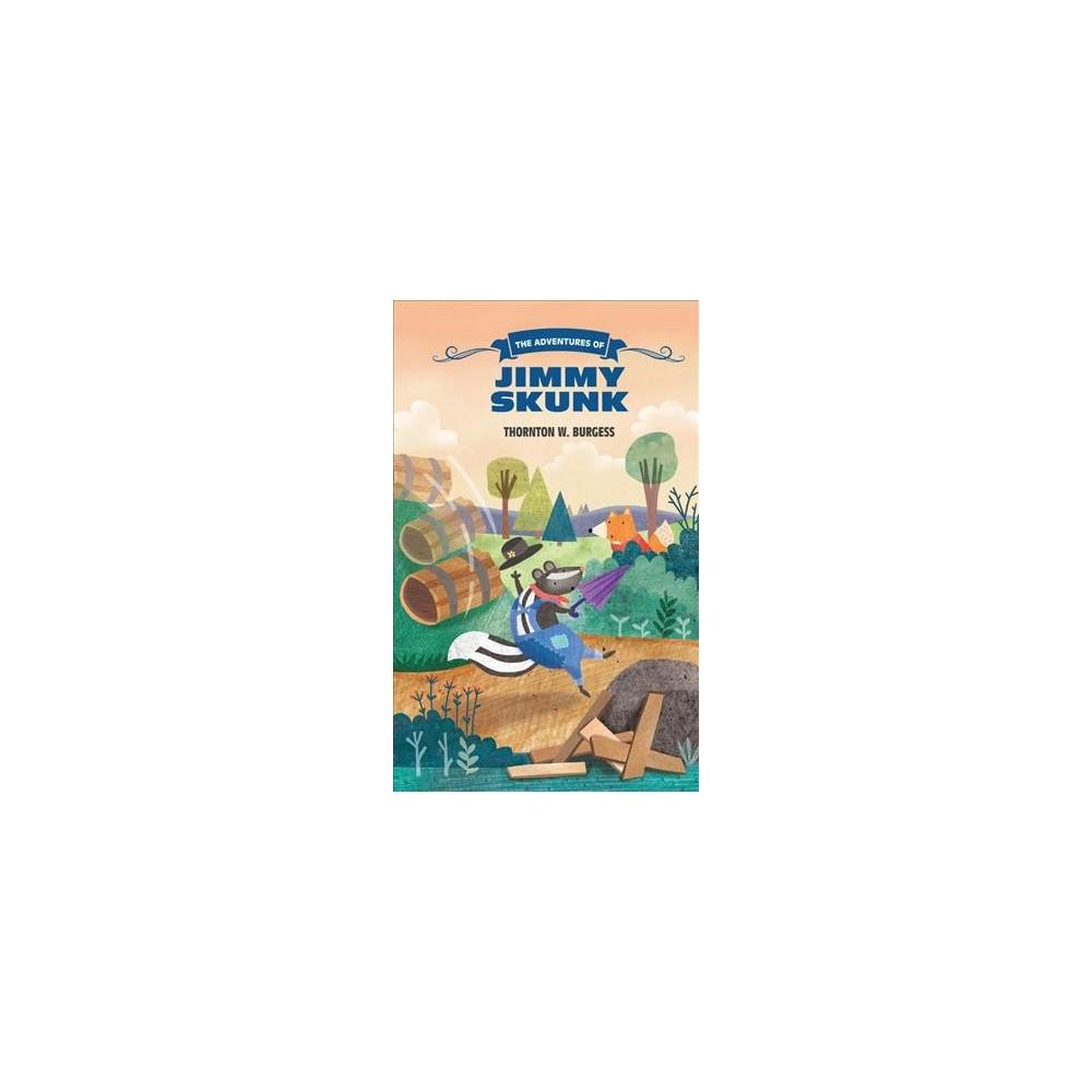 Adventures of Jimmy Skunk (Reprint) (Paperback) (Thornton W. Burgess)