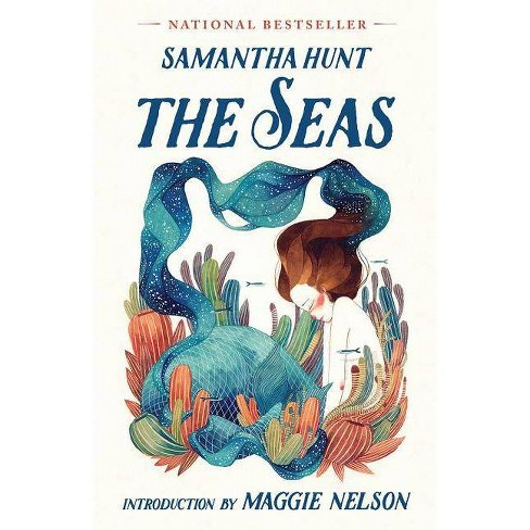 The Seas - by  Samantha Hunt (Hardcover) - image 1 of 1
