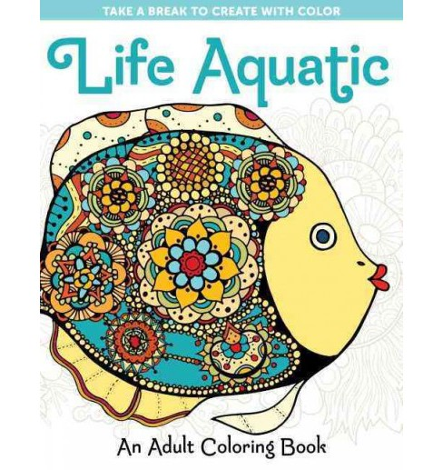 Life Aquatic : An Adult Coloring Book (Paperback) - image 1 of 1