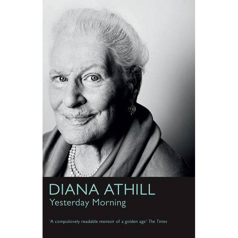 Yesterday Morning - by  Diana Athill (Paperback) - image 1 of 1