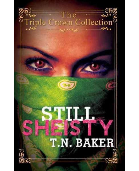 Still Sheisty (Reprint) (Paperback) by T.N. Baker - image 1 of 1