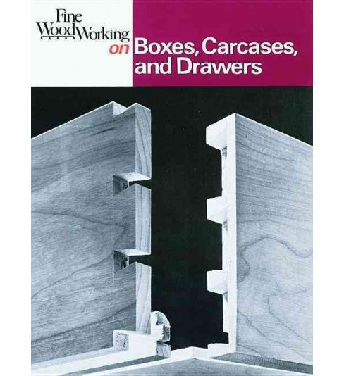 Fine Woodworking on Boxes, Carcases, and Drawers (Paperback) - image 1 of 1