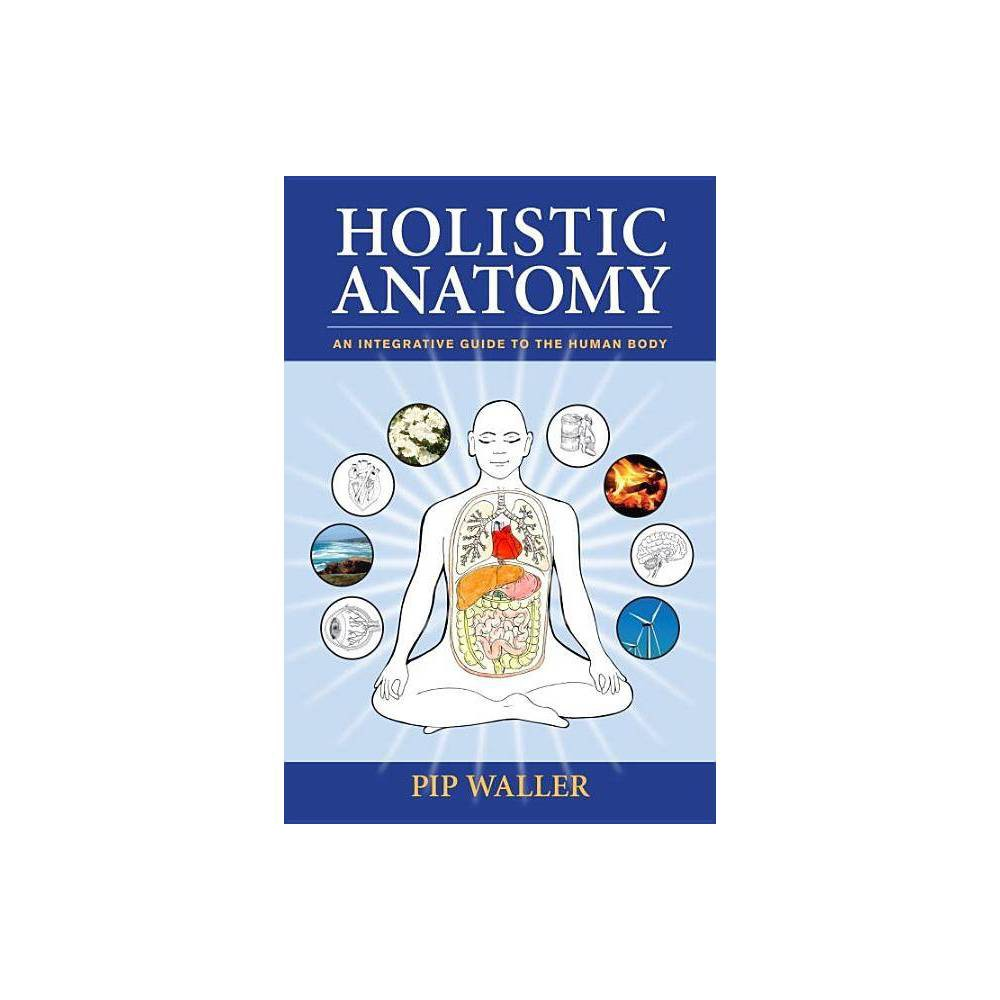 Holistic Anatomy By Pip Waller Paperback