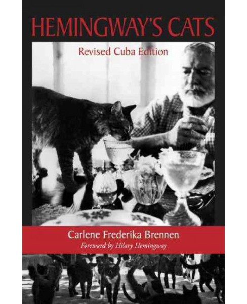Hemingway's Cats : Cuba Edition (Revised) (Paperback) (Carlene Fredericka Brennen) - image 1 of 1