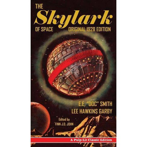 The Skylark Of Space By E E Doc Smith Lee Hawkins Garby