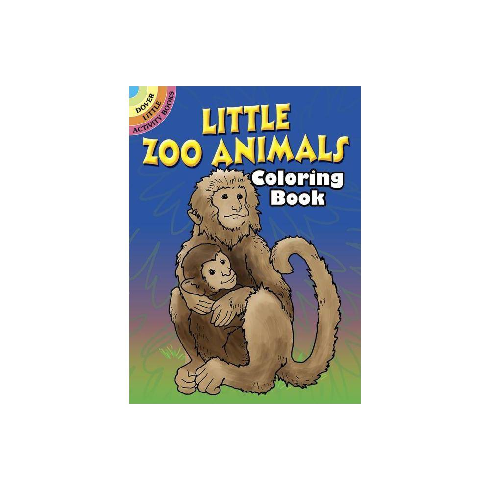Little Zoo Animals Coloring Book Dover Little Activity Books By Roberta Collier Paperback