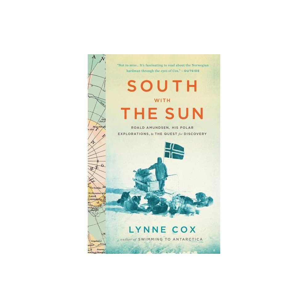 South With The Sun By Lynne Cox Paperback