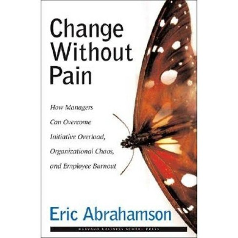 Change Without Pain - by  Eric John Abrahamson (Hardcover) - image 1 of 1