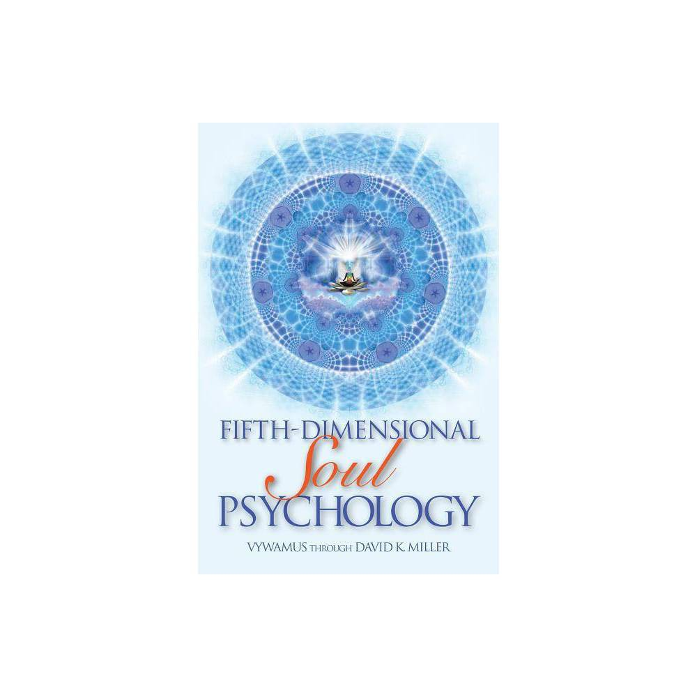 Fifth Dimensional Soul Psychology By David K Miller Paperback