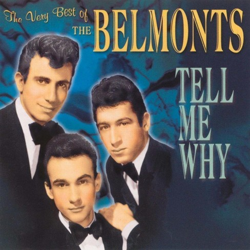Belmonts - Very best of the belmonts:Tell me why (CD) - image 1 of 1