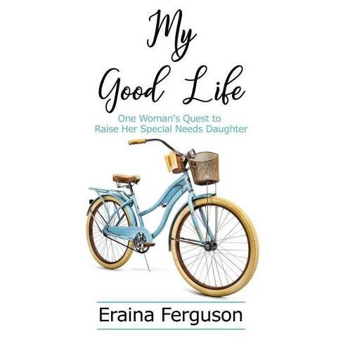 My Good Life - by  Eraina Ferguson (Hardcover) - image 1 of 1