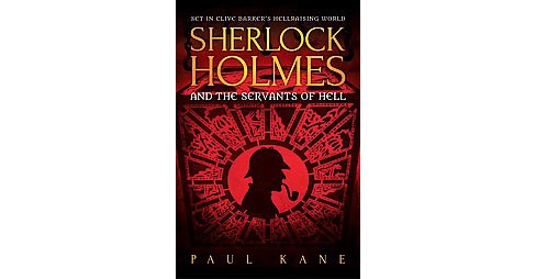 Sherlock Holmes and the Servants of Hell -  by Paul Kane (Paperback) - image 1 of 1