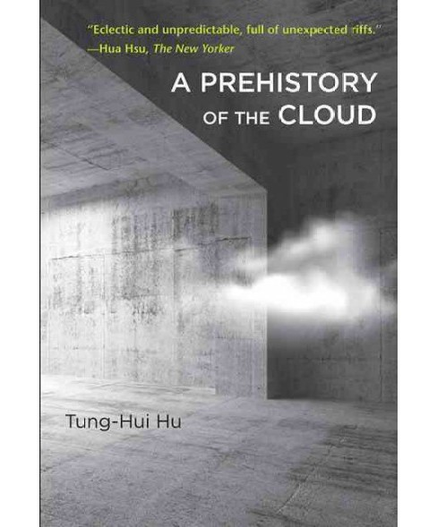 Prehistory of the Cloud (Reprint) (Paperback) (Tung-Hui Hu) - image 1 of 1