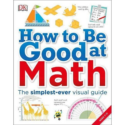 How to Be Good at Math - (Paperback)