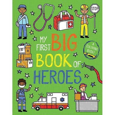 My First Big Book of Heroes - (My First Big Book of Coloring)(Paperback)