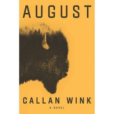 August - by  Callan Wink (Hardcover)