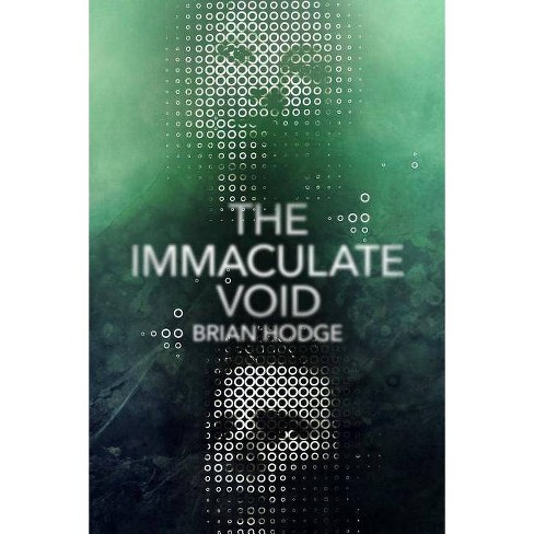 The Immaculate Void - by  Brian Hodge (Paperback) - image 1 of 1