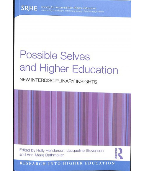 Possible Selves and Higher Education : New Interdisciplinary Insights -  (Paperback) - image 1 of 1