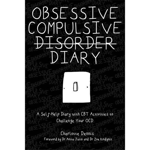 Obsessive Compulsive Disorder Diary - by  Charlotte Dennis (Paperback) - image 1 of 1