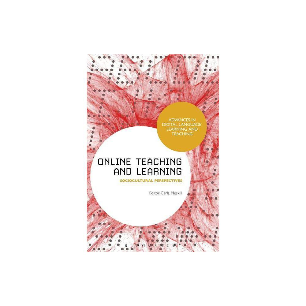 Online Teaching and Learning - (Advances in Digital Language Learning and Teaching) (Hardcover)