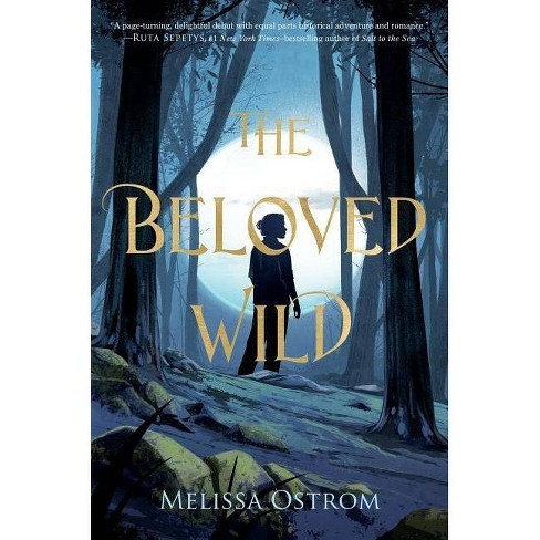 The Beloved Wild - by  Melissa Ostrom (Hardcover) - image 1 of 1