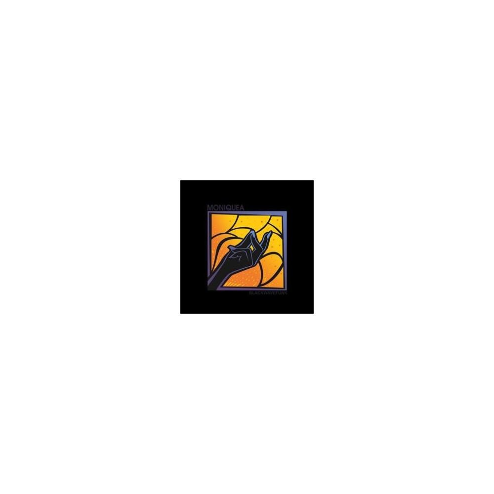 Moniquea - Blackwavefunk (Vinyl)