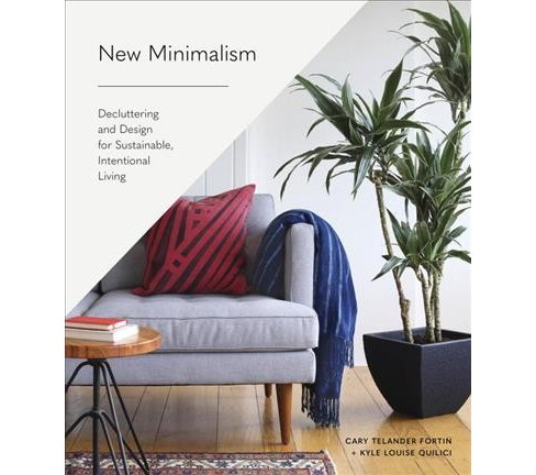 New Minimalism : Decluttering and Design for Sustainable, Intentional Living (Hardcover) (Cary Telander - image 1 of 1