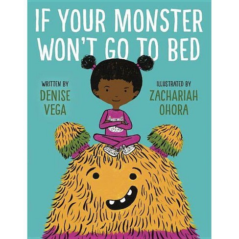 If Your Monster Won't Go to Bed - by  Denise Vega (Hardcover) - image 1 of 1
