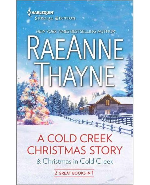 Cold Creek Christmas Story & Christmas in Cold Creek (Reissue) (Paperback) (Raeanne Thayne) - image 1 of 1
