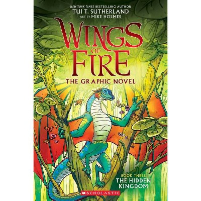 The Hidden Kingdom - (Wings of Fire Graphic Novel) by  Tui T Sutherland (Paperback)