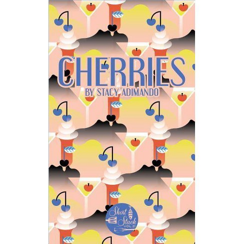 Cherries - (Short Stack) by  Stacy Adimando (Paperback) - image 1 of 1