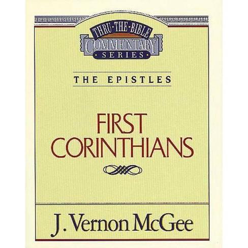 Thru the Bible Vol. 44: The Epistles (1 Corinthians) - by  J Vernon McGee (Paperback) - image 1 of 1