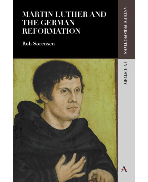 Martin Luther and the German Reformation (Paperback) (Rob Sorensen) - image 1 of 1