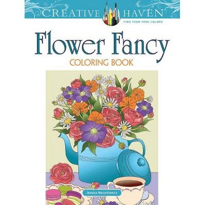 Creative Haven Flower Fancy Coloring Book - (Creative Haven Coloring Books)  By Jessica Mazurkiewicz (Paperback) : Target